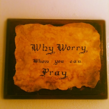 pray don't worry plaque